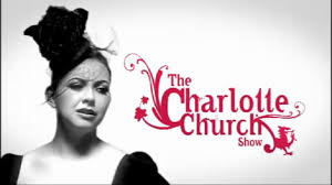 The Charlotte Church Show (C4)